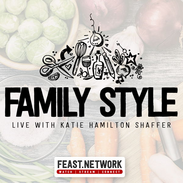 Family Style with Katie Hamilton Shaffer